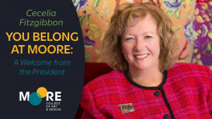 """A title slide that reads, """"Cecelia Fitzgibbon, You Belong at Moore: A Welcome from the President"""" with Moore's logo underneath. To the right is a photo of President Fitzgibbon."""