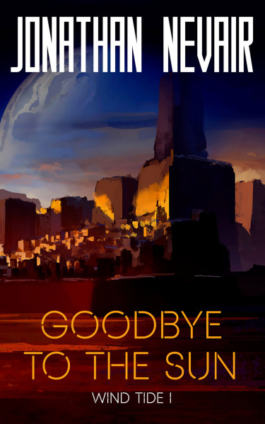 Book cover of Jonathan Nevair's Goodbye to the Sun
